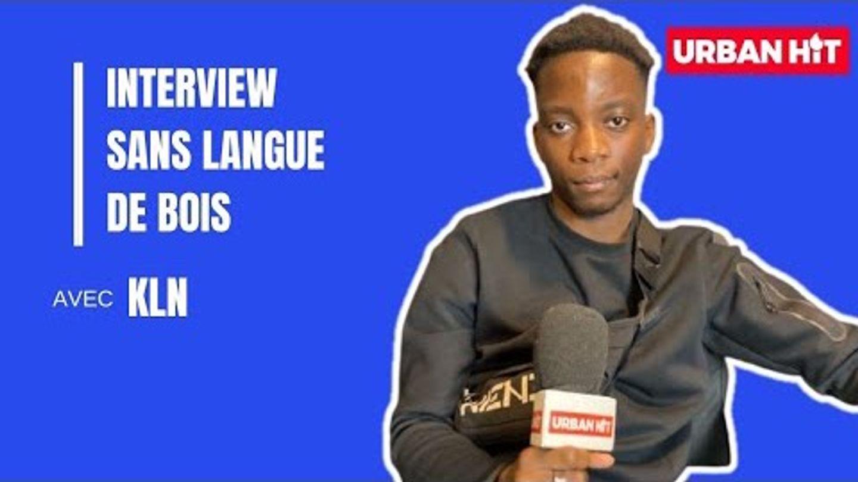 KLN 93 : l'interview sans langue de bois