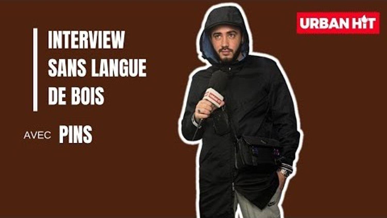 Pins : l'interview sans langue de bois