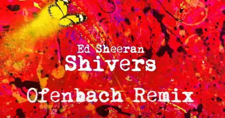 Ofenbach remixe Shivers d'Ed Sheeran