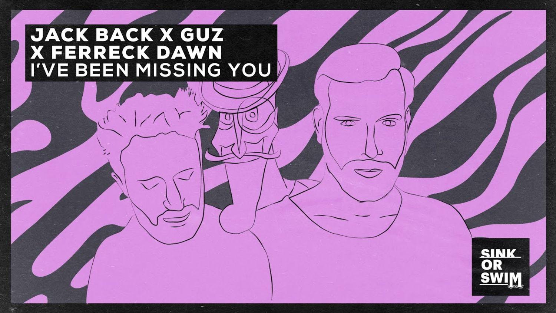 Jack Back, Ferreck Dawn & Guz - I've Been Missing You