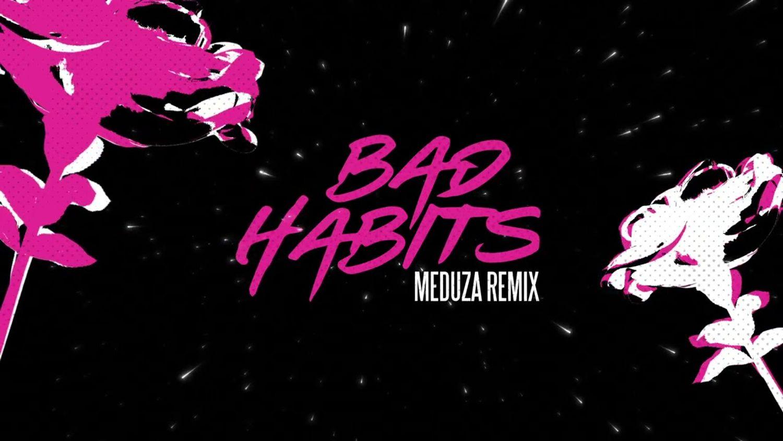 Meduza remixe Bad Habits