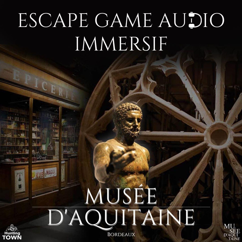 Escape Game Bordeaux Musée d'Aquitaine