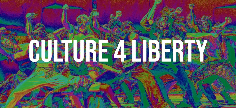Culture 4 Liberty : L'appel à la manifestation des collectifs...