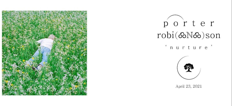 Porter Robinson sort aujourd'hui son nouvel album 'Nurture'