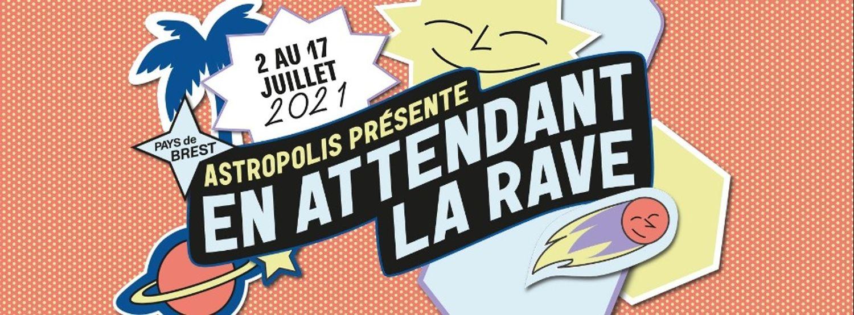 Le festival Astropolis se réinvente « En attendant la Rave »