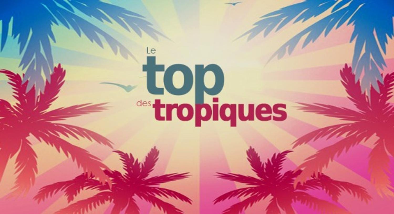 Le top des Tropiques