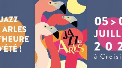 [ CULTURE - LOISIR ] Jazz In Arles c'est du 5 au 9 juillet à Arles !