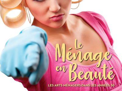 """""""Le Ménage en Beauté"""" la nouvelle exposition du Petit écho de la mode"""