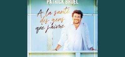 """Patrick Bruel est de retour avec """"À la santé des gens que j'aime"""""""