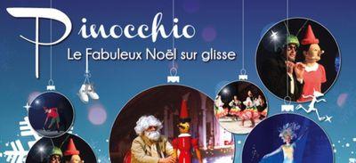 Vos places pour Pinocchio, Le fabuleux Noël sur Glisse