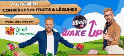 Cette semaine l'équipe du WAKE UP vous offre des paniers de fruits...