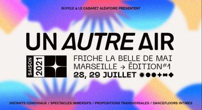 Marseille : Le Bon Air continue de réinventer la Friche la Belle de...