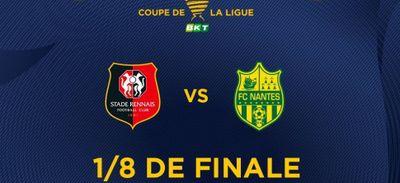Huitièmes de finale de Coupe de la Ligue : ce sera Rennes-Nantes