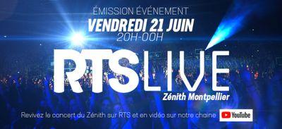 Diffusion du concert RTS LIVE Zénith Montpellier vendre 21 juin