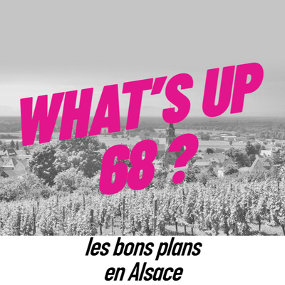 WHAT'S UP 68 : L'AGENDA DU 11 JUIN