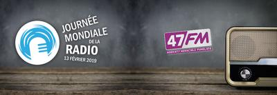 Journée Mondiale de la Radio à 47FM