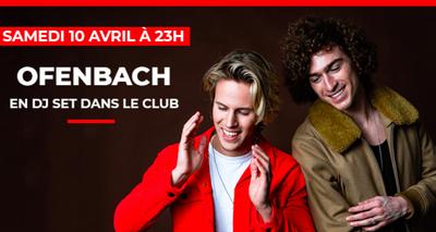 Ofenbach en DJ set dans Le Club !
