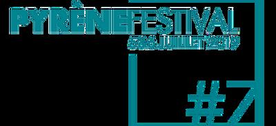 PYRÈNE FESTIVAL LES 5 et 6 JUILLET 2019 #7 ÉDITION