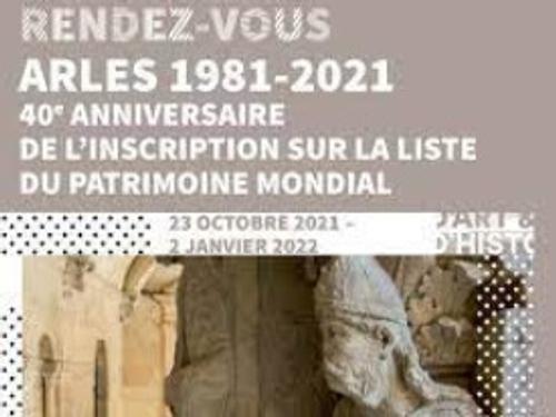 [ CULTURE / LOISIR ] ARLES : 40 ans d inscription au patrimoine...