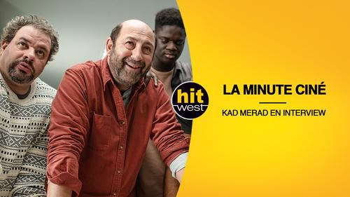Un triomphe : Kad Merad dans La Minute Ciné sur Hit West