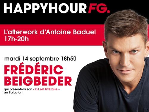 Frédéric Beigbeder invité ce mardi soir de l'Happy Hour FG !
