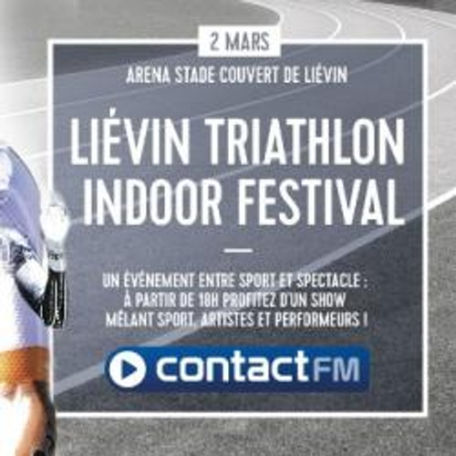 Liévin Triathlon Indoor Festival AVEC CONTACT FM