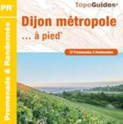 Parution de la 3eme édition du Topo guide « Dijon métropole à pied »