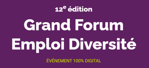 Grand Forum Emploi Diversité: ÉVÉNEMENT 100% DIGITAL ce jeudi