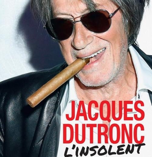 Jacques Dutronc: L'insolent