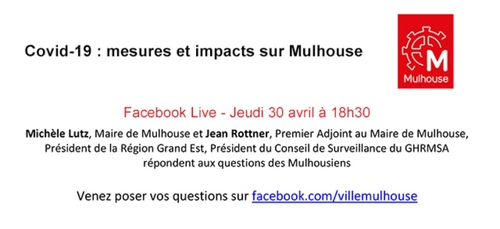 Covid-19 à Mulhouse : Facebook Live jeudi 30/04 à 18h30 en présence...