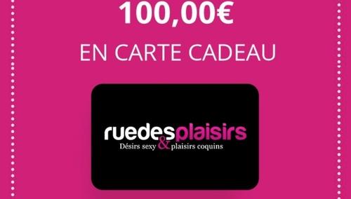 GAGNEZ VOTRE CARTE CADEAU DE 100 EUROS AVEC RUE DES PLAISIRS