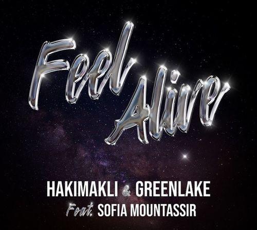 Hakimakli & Greenlake signent « Feel Alive »