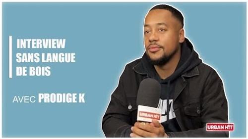 Prodige K : l'interview sans langue de bois