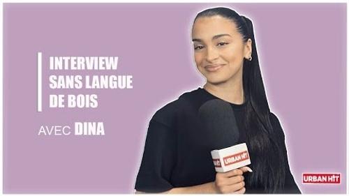 Dina : l'interview sans langue de bois
