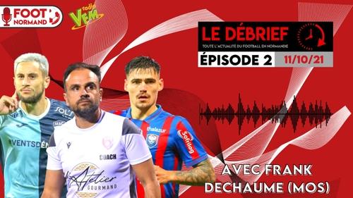 Le Débrief sur RadioVFM avec Foot Normand du Lundi 11 Octobre 2021