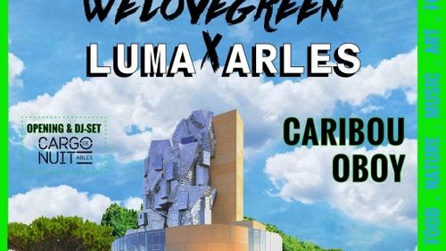 [ CULTURE / LOISIR ] ARLES : WE LOVE GREEN X LUMA LE SAMEDI 18...