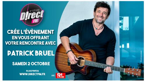 VOTRE RENCONTRE AVEC PATRICK BRUEL !