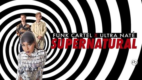 Coup de cœur FG: 'Supernatural' de Funk Cartel & Ultra Naté