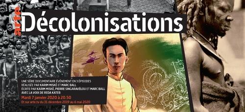[VIDEOS] « Décolonisations », 150 ans de combats du point de vue...