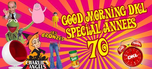 Good Morning DKL spécial années 70 !