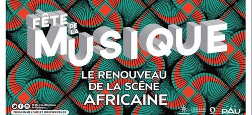 FÊTE DE LA MUSIQUE A PAU ! La scène africaine à l'honneur !
