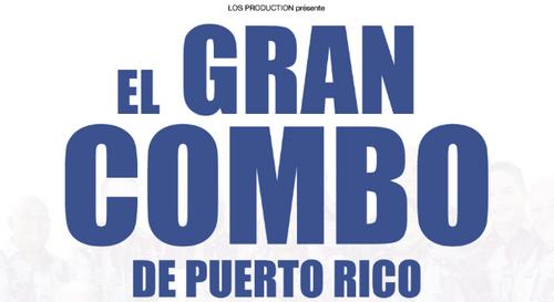 A GAGNER : Vos places pour le concert d'El Gran Combo de Puerto Rico !