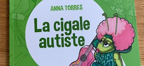 """""""La cigale autiste"""" : le nouveau livre CD d'Anna Torres"""