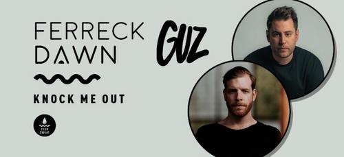 Coup de Coeur FG : 'Knock Me Out' de Ferreck Dawn & Guz