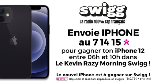 Gagne ton iPhone 12 dans le Kevin Razy Morning Swigg !