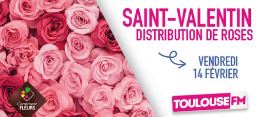 FÊTEZ LA SAINT-VALENTINAVEC TOULOUSE FM & CARRÉMENT FLEURS