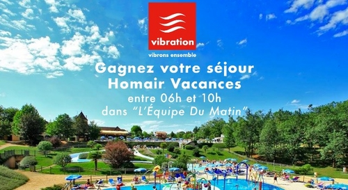 Gagnez votre semaine en famille en résidence Homair Vacances !