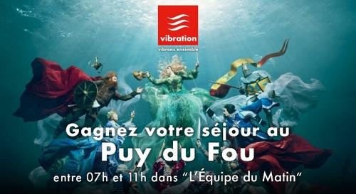 Gagnez votre séjour au Puy du Fou pour 4 personnes !