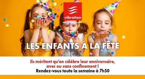 Vibration fête les anniversaires des enfants en direct !