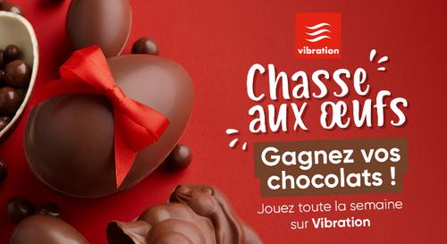 Vibration vous offre vos chocolats de Pâques